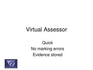 Virtual Assessor