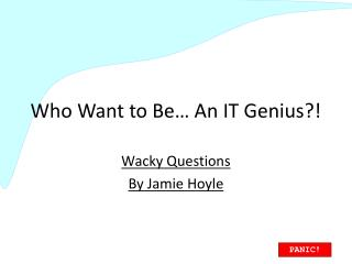 Who Want to Be… An IT Genius?!