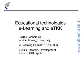 Educational technologies e-Learning and eTKK