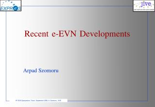 Recent e-EVN Developments