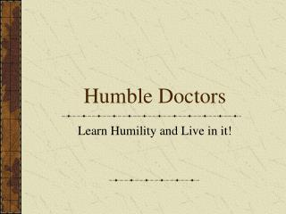 Humble Doctors
