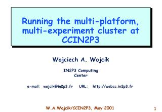 Running the multi-platform ,  multi-experiment cluster at CCIN2P3