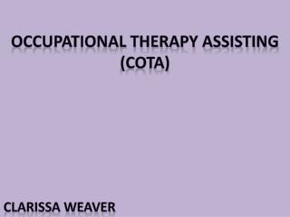 Occupational Therapy Assisting  (COTA)