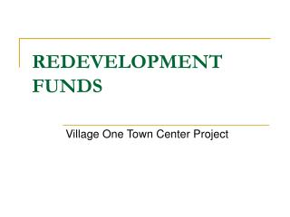 REDEVELOPMENT FUNDS