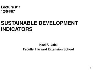 Lecture #11 12/04/07 SUSTAINABLE DEVELOPMENT INDICATORS