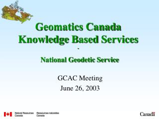 Geomatics Canada Knowledge  B ased  S ervices - National Geodetic Service