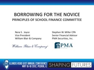 BORROWING FOR THE NOVICE PRINCIPLES OF SCHOOL FINANCE COMMITTEE