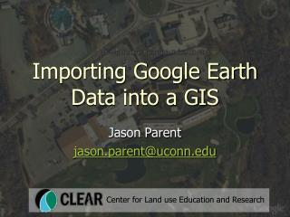 Importing Google Earth Data into a GIS