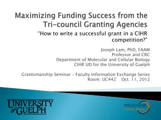 Maximizing Funding Success from the Tri-council Granting Agencies