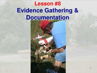 Lesson #8 Evidence Gathering & Documentation