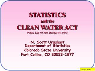 STATISTICS and the CLEAN WATER ACT Public Law 92-500, October 18, 1972