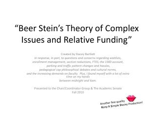 """Beer Stein's Theory of Complex Issues and Relative Funding"""