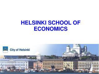 HELSINKI SCHOOL OF  ECONOMICS