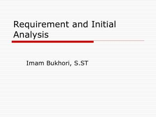Requirement and Initial Analysis