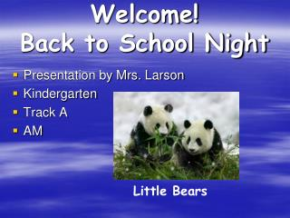 Welcome! Back to School Night