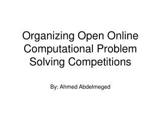 Organizing Open Online Computational Problem Solving Competitions