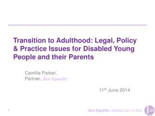 Camilla Parker,  Partner,  Just Equality 11 th  June 2014