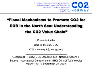 """Fiscal Mechanisms to Promote CO2 for EOR in the North Sea: Understanding the CO2 Value Chain"""