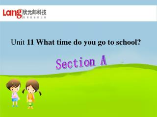 Unit  11 What time do you go to school?