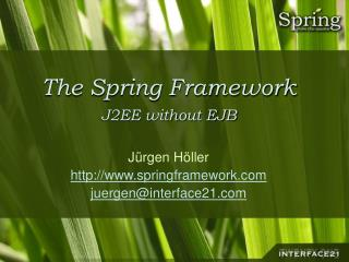 The Spring Framework J2EE without EJB