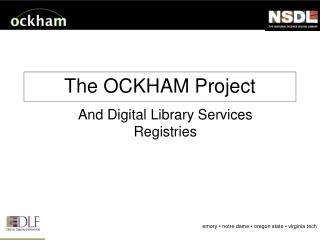 The OCKHAM Project