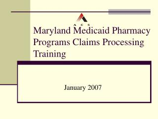 Maryland Medicaid Pharmacy    Programs Claims Processing Training
