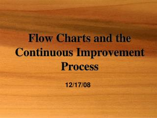 Flow Charts and the Continuous Improvement Process