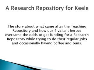 A Research Repository for  Keele