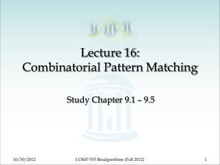Lecture 16: Combinatorial Pattern Matching