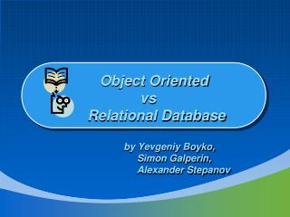 Object Oriented               vs  Relational Database