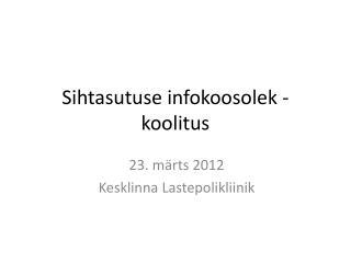 Sihtasutuse infokoosolek -koolitus