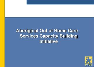 Aboriginal Out of Home Care Services Capacity Building Initiative