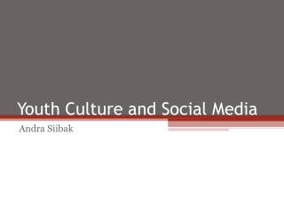 Youth Culture and Social Media