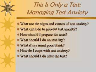 This Is Only a Test:  Managing Test Anxiety