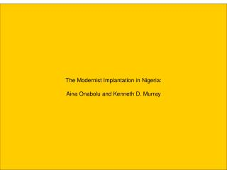 The Modernist Implantation in Nigeria: Aina Onabolu and Kenneth D. Murray