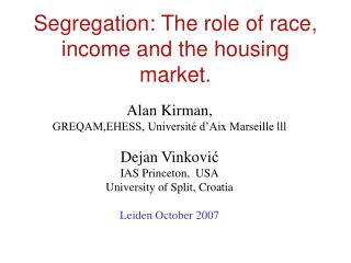 Segregation: The role of race, income and the housing market.