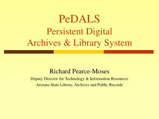 PeDALS Persistent Digital  Archives & Library System