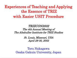 Experiences of Teaching and Applying  the Essence of TRIZ  with Easier USIT Procedure TRIZCON2002