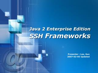 Java 2 Enterprise Edition SSH  Frameworks