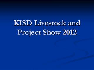 KISD Livestock and Project Show 2012