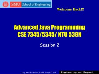 Advanced Java Programming CSE 7345/5345/ NTU 538N