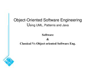 Object-Oriented Software Engineering U sing UML, Patterns and Java