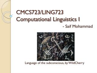 CMCS723/LING723 Computational Linguistics I
