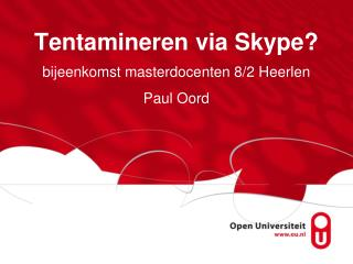 Tentamineren via Skype?