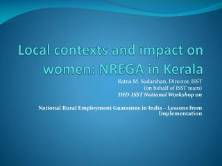 Local contexts and impact on women: NREGA in Kerala