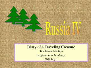 Diary of a Traveling Creature Tom Brown (Monkey) ‏ Anjana Suta Academy 2008 July 1