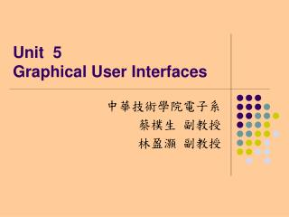 Unit  5   Graphical User Interfaces