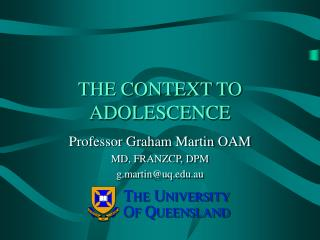 THE CONTEXT TO ADOLESCENCE