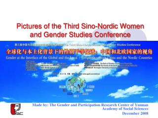Pictures of the Third Sino-Nordic Women and Gender Studies Conference