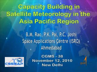 Capacity Building in Satellite Meteorology in the  Asia Pacific Region